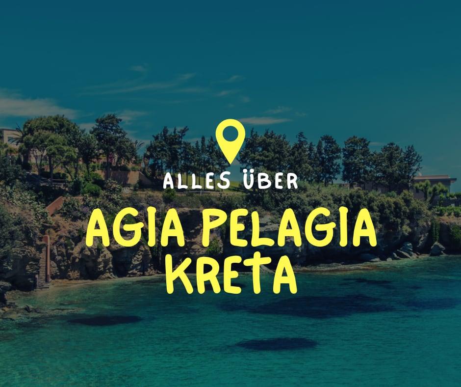 Alles über Agia Pelagia Kreta