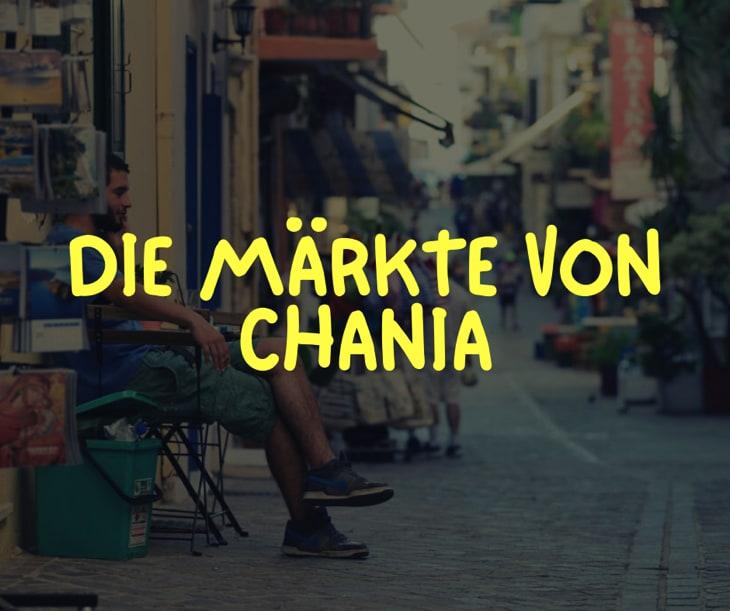 Die Märkte von Chania